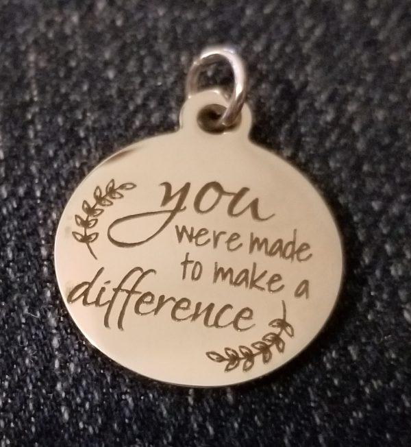 you were made